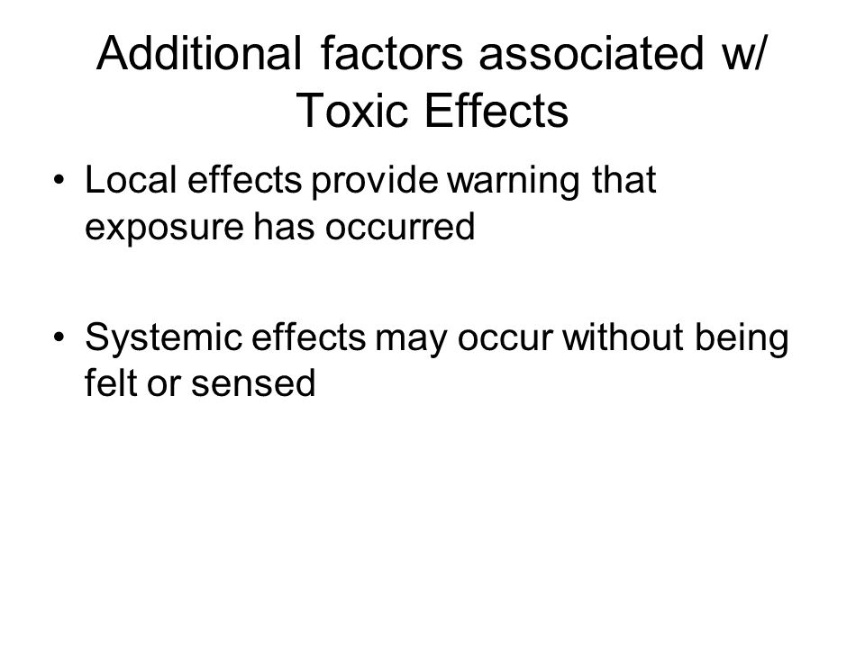 Additional factors associated w/ Toxic Effects