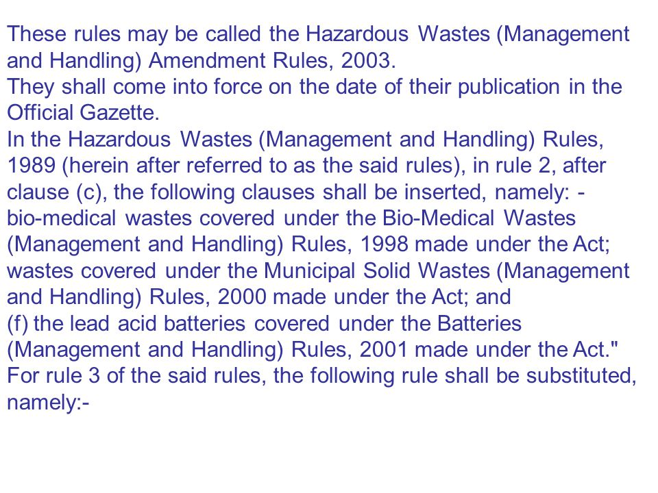 These rules may be called the Hazardous Wastes (Management and Handling) Amendment Rules, 2003.