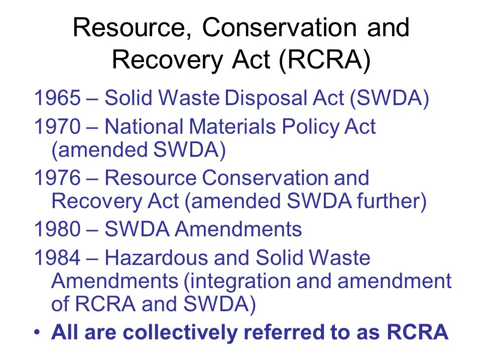 Resource, Conservation and Recovery Act (RCRA)