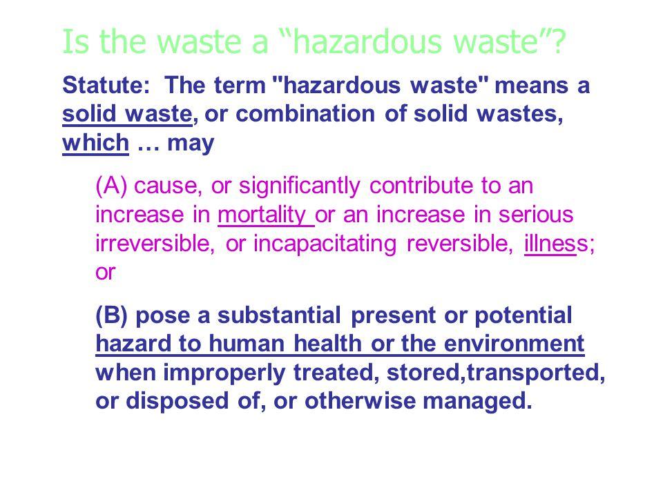 Is the waste a hazardous waste