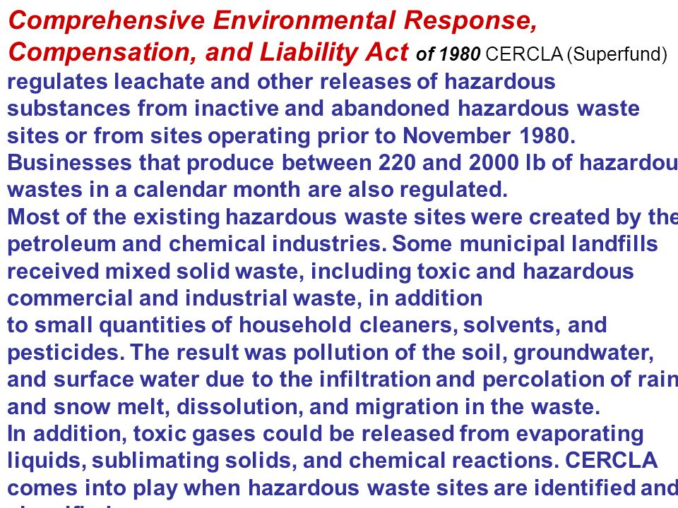 Comprehensive Environmental Response, Compensation, and Liability Act of 1980 CERCLA (Superfund)