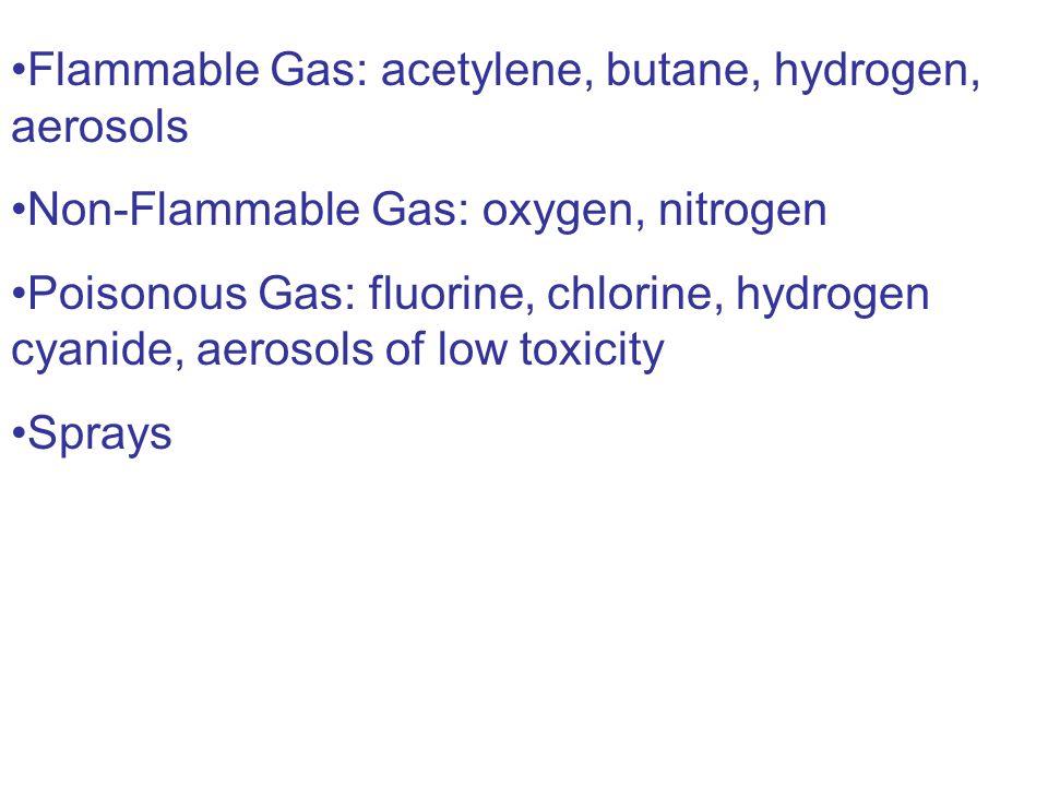 Flammable Gas: acetylene, butane, hydrogen, aerosols