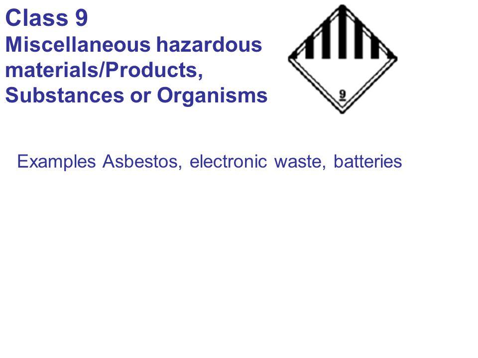 Class 9 Miscellaneous hazardous materials/Products,