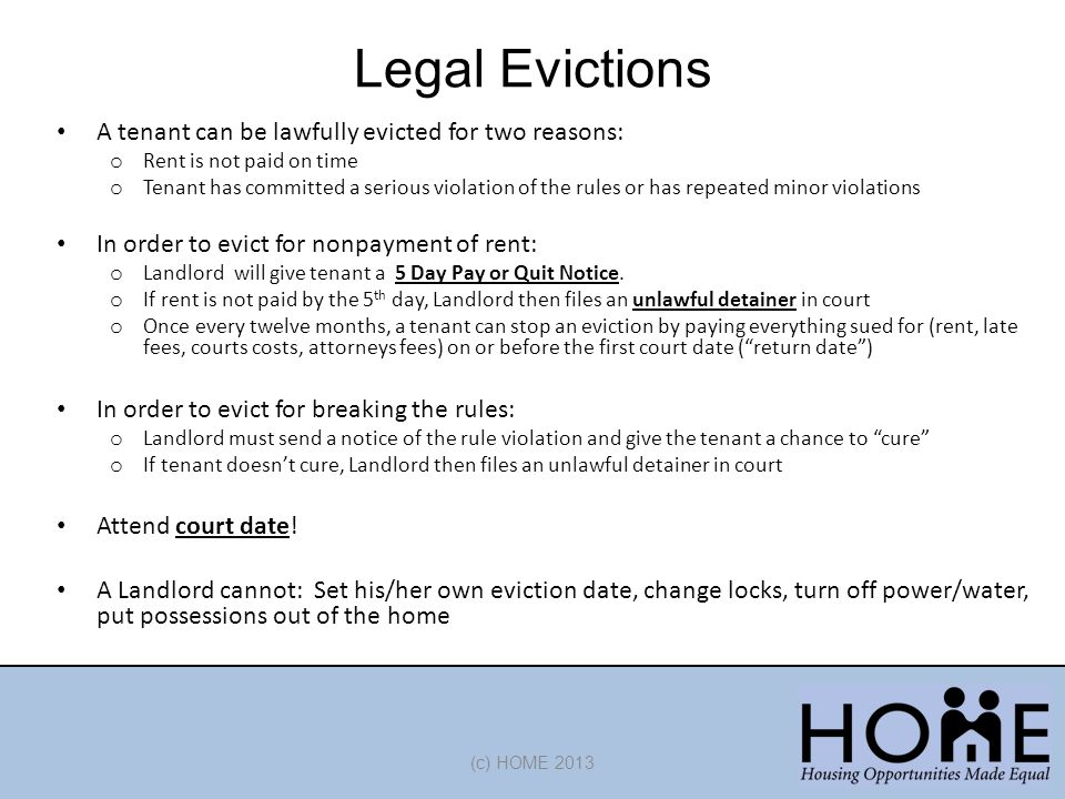 Legal Evictions A tenant can be lawfully evicted for two reasons: