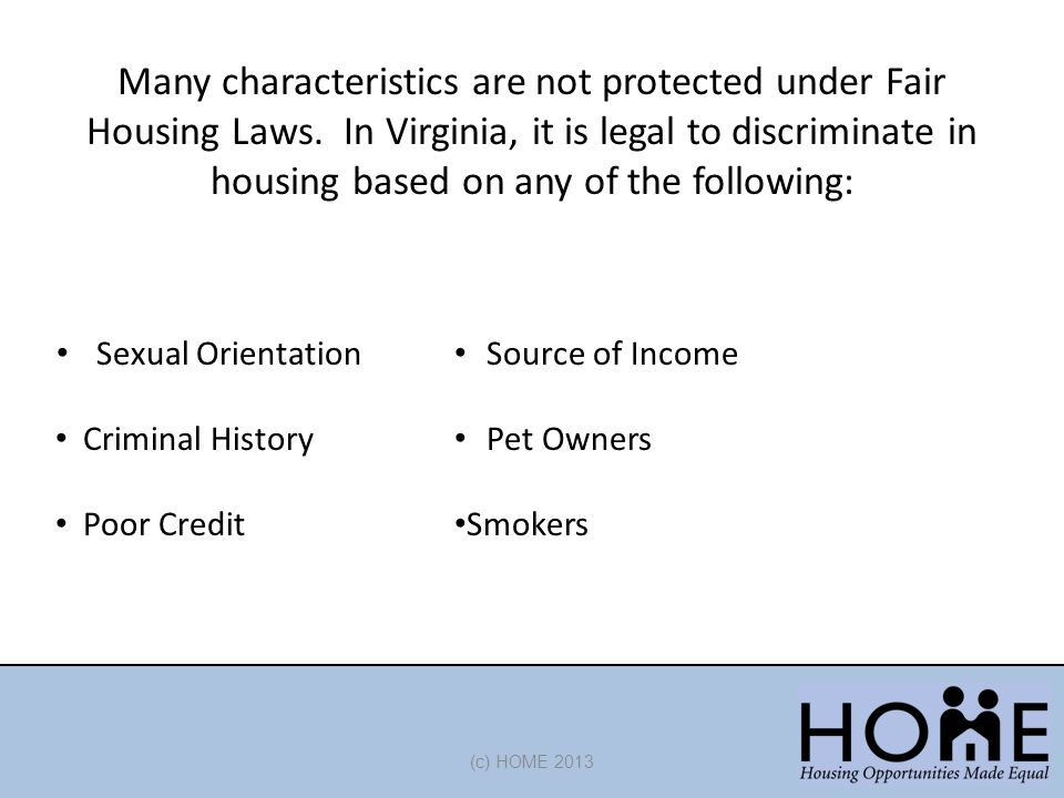 Many characteristics are not protected under Fair Housing Laws