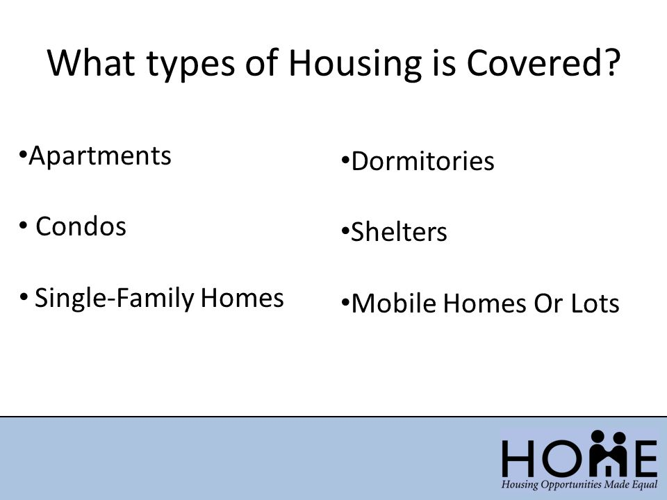 What types of Housing is Covered