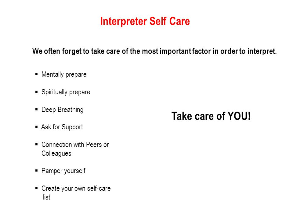 Interpreter Self Care Take care of YOU!