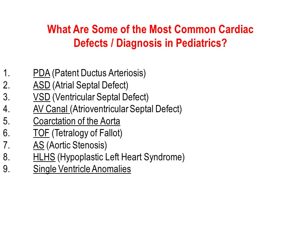 What Are Some of the Most Common Cardiac Defects / Diagnosis in Pediatrics