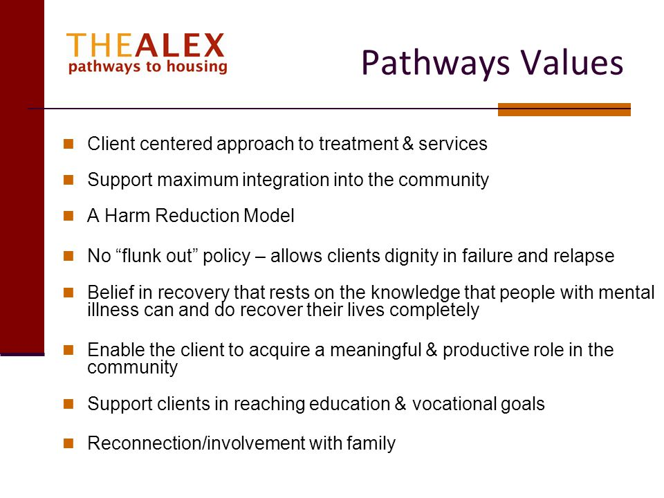 Pathways Values Client centered approach to treatment & services