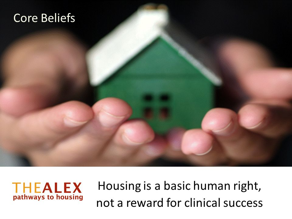 Housing is a basic human right, not a reward for clinical success