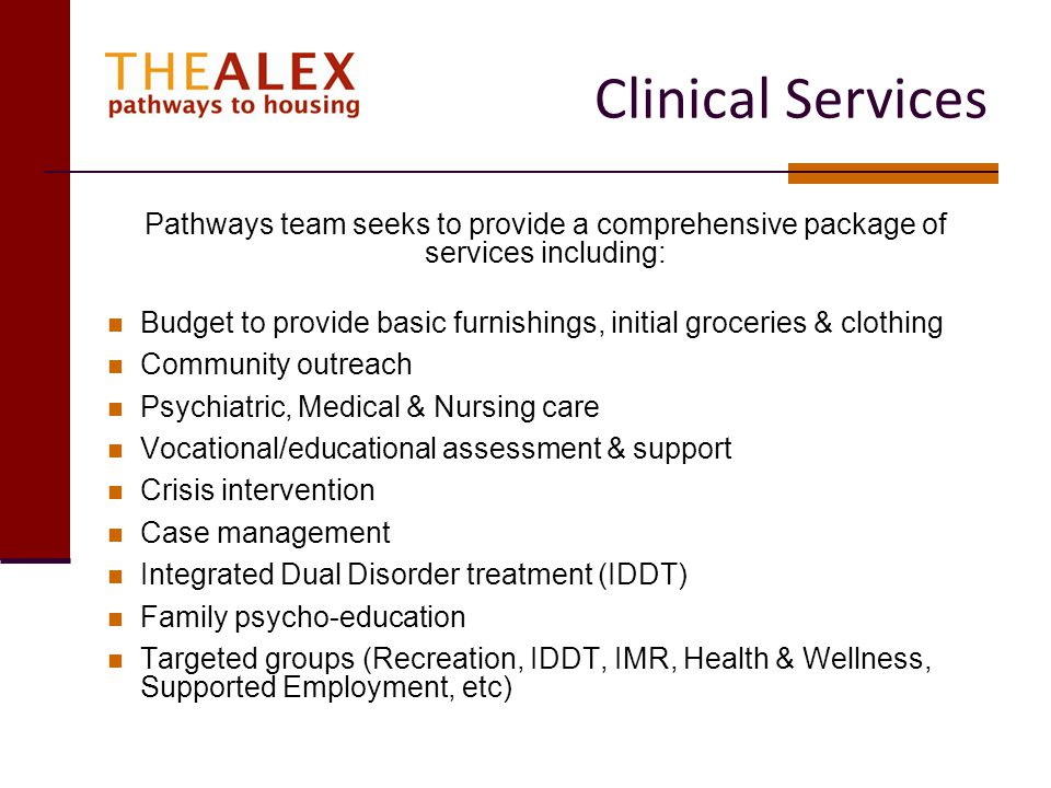 Clinical Services Pathways team seeks to provide a comprehensive package of services including: