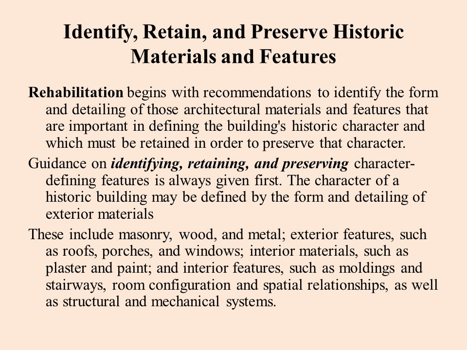 Identify, Retain, and Preserve Historic Materials and Features