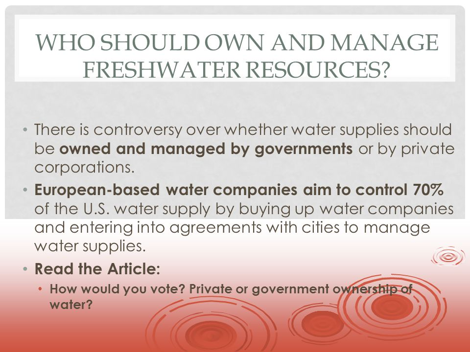 Who Should Own and Manage Freshwater Resources
