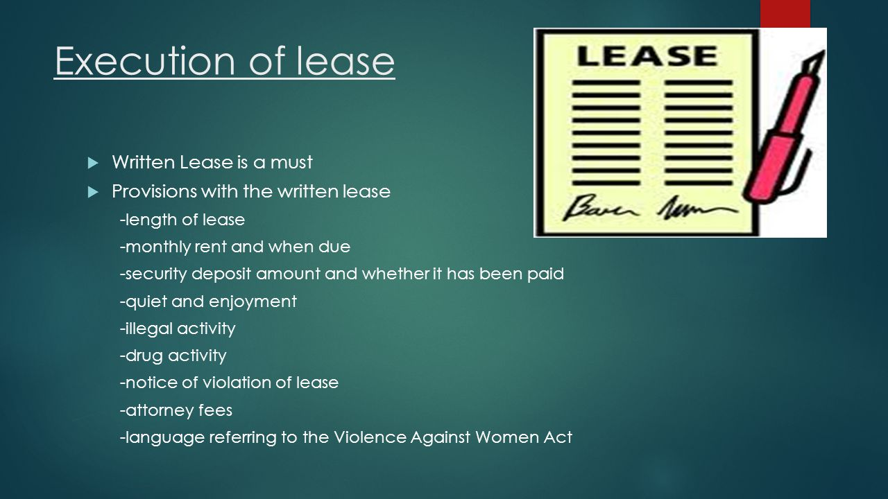 Execution of lease Written Lease is a must