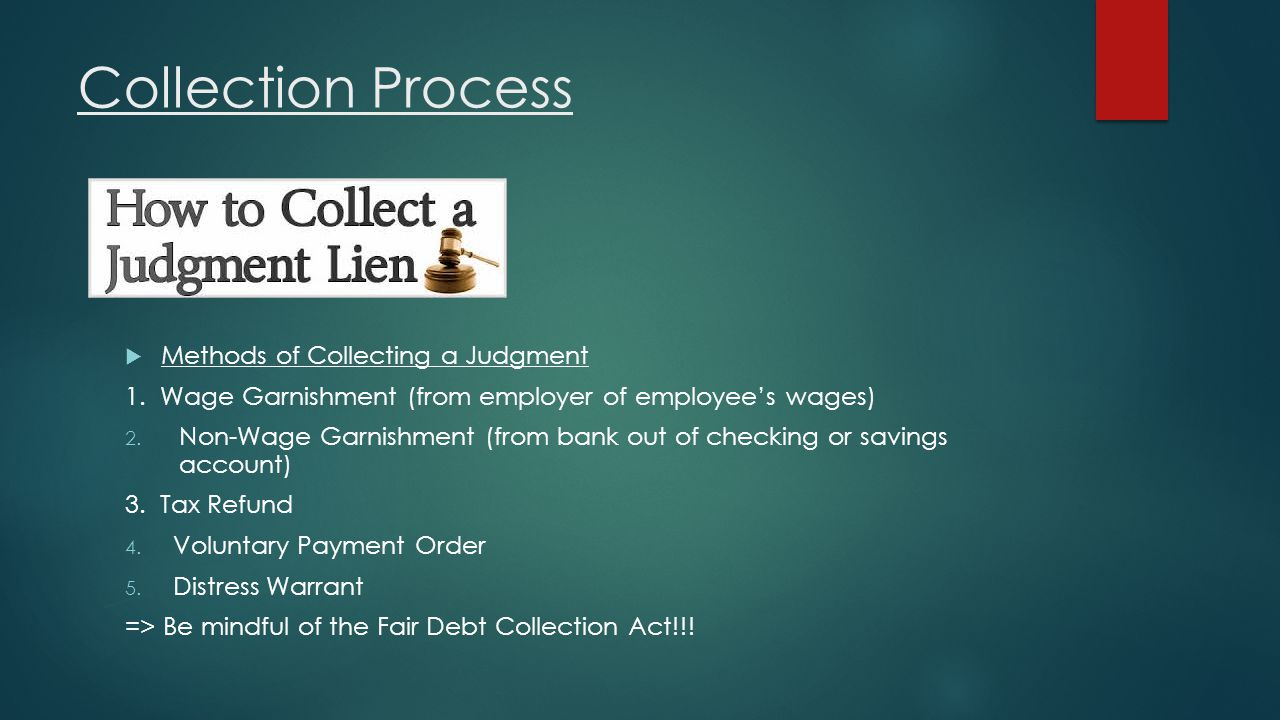 Collection Process Methods of Collecting a Judgment