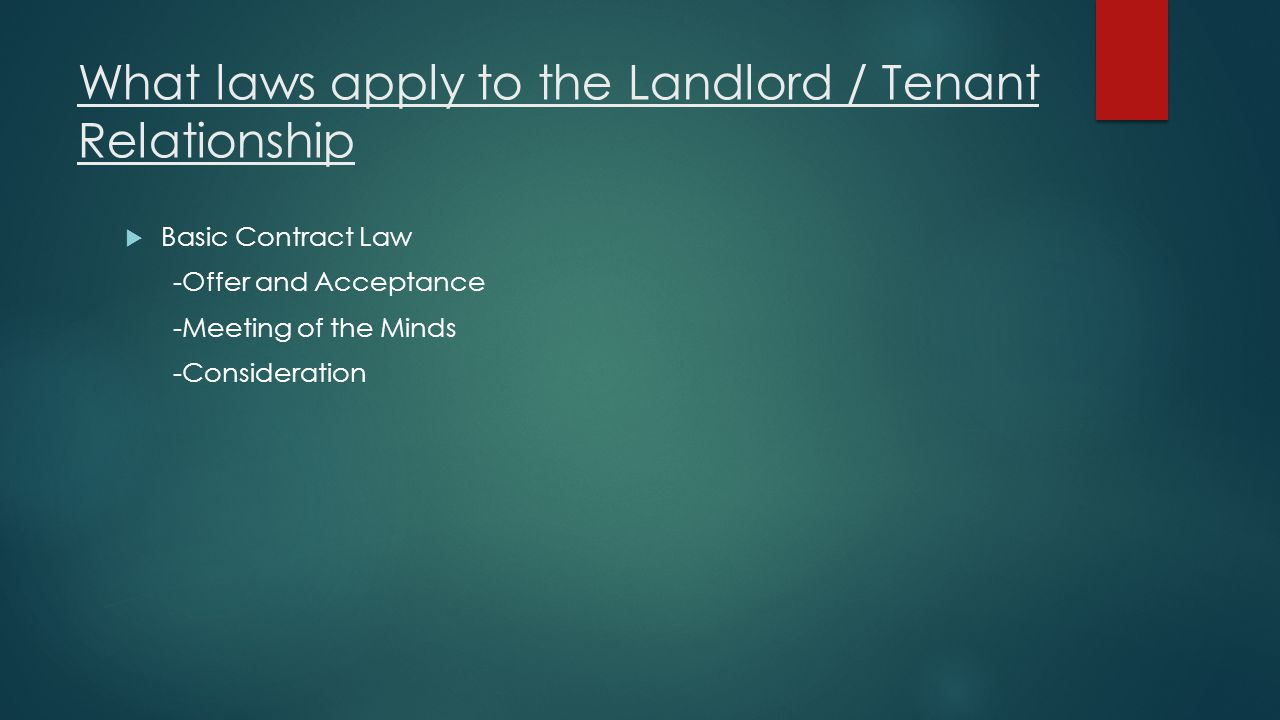 What laws apply to the Landlord / Tenant Relationship