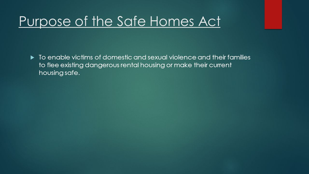 Purpose of the Safe Homes Act