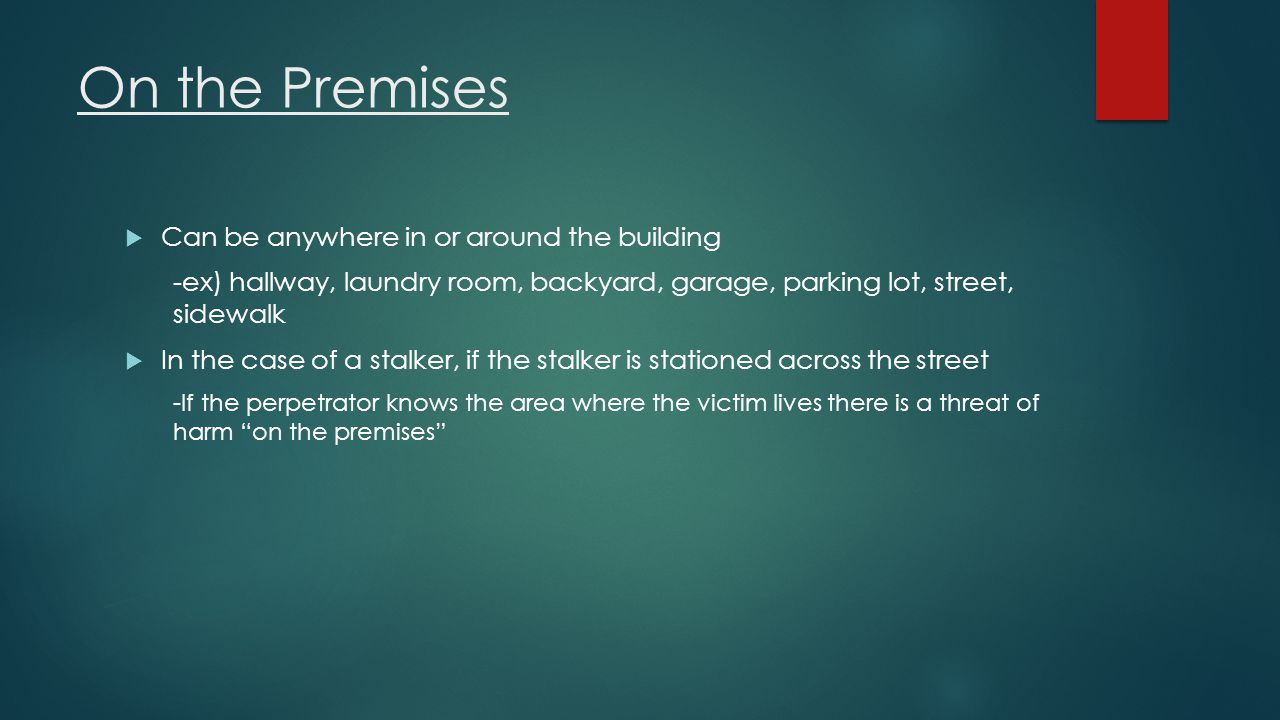 On the Premises Can be anywhere in or around the building