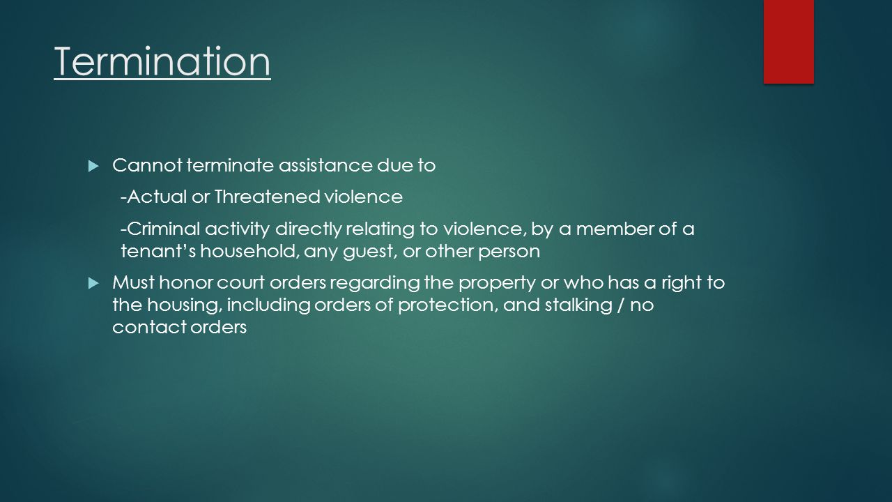 Termination Cannot terminate assistance due to