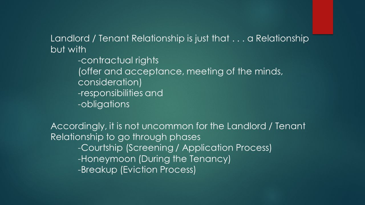 Landlord / Tenant Relationship is just that . . . a Relationship but with