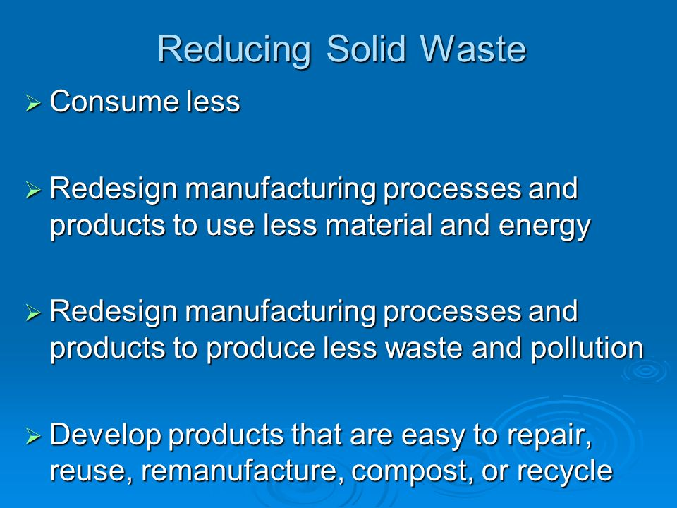 Reducing Solid Waste Consume less