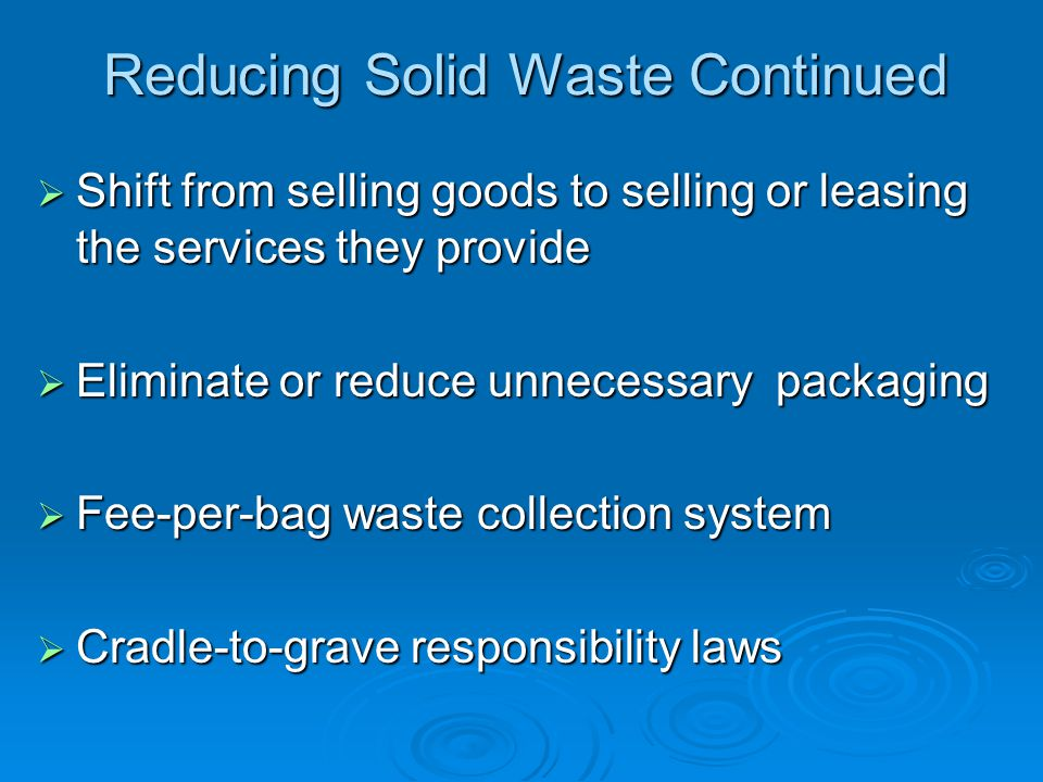 Reducing Solid Waste Continued