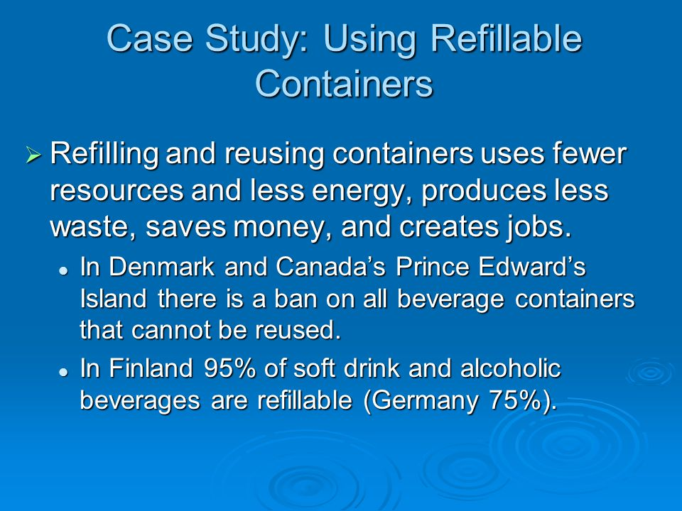 Case Study: Using Refillable Containers