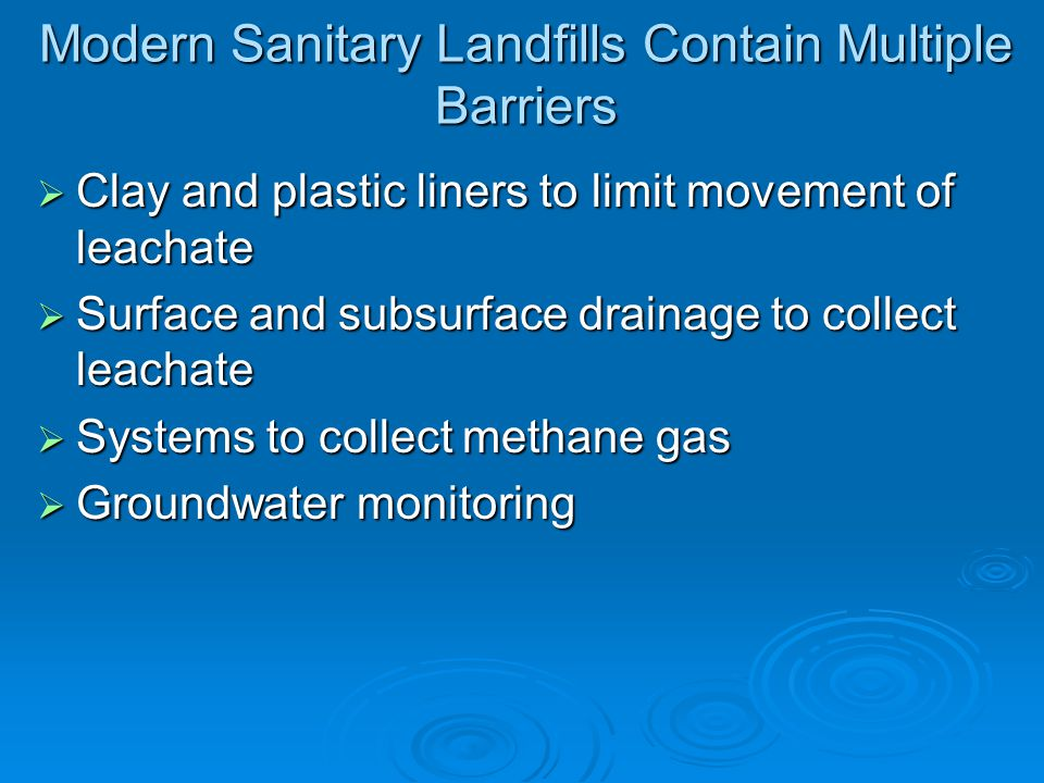 Modern Sanitary Landfills Contain Multiple Barriers