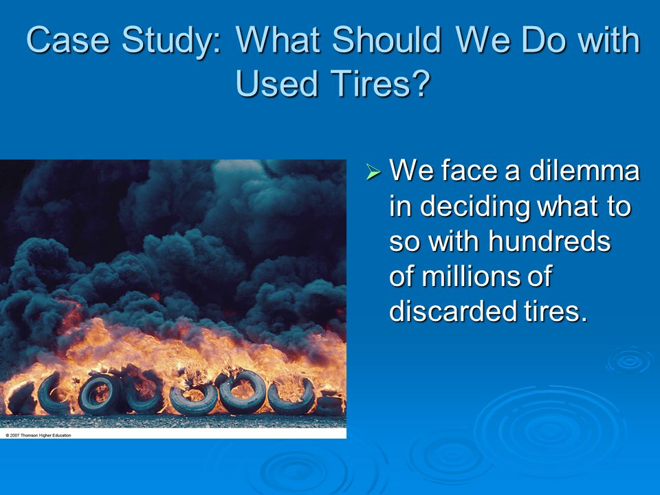 Case Study: What Should We Do with Used Tires