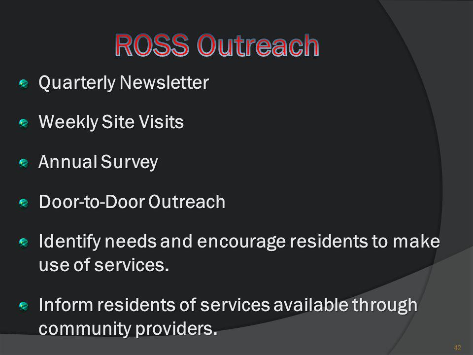 ROSS Outreach Quarterly Newsletter Weekly Site Visits Annual Survey