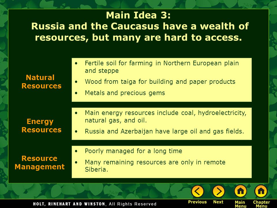 Main Idea 3: Russia and the Caucasus have a wealth of resources, but many are hard to access.