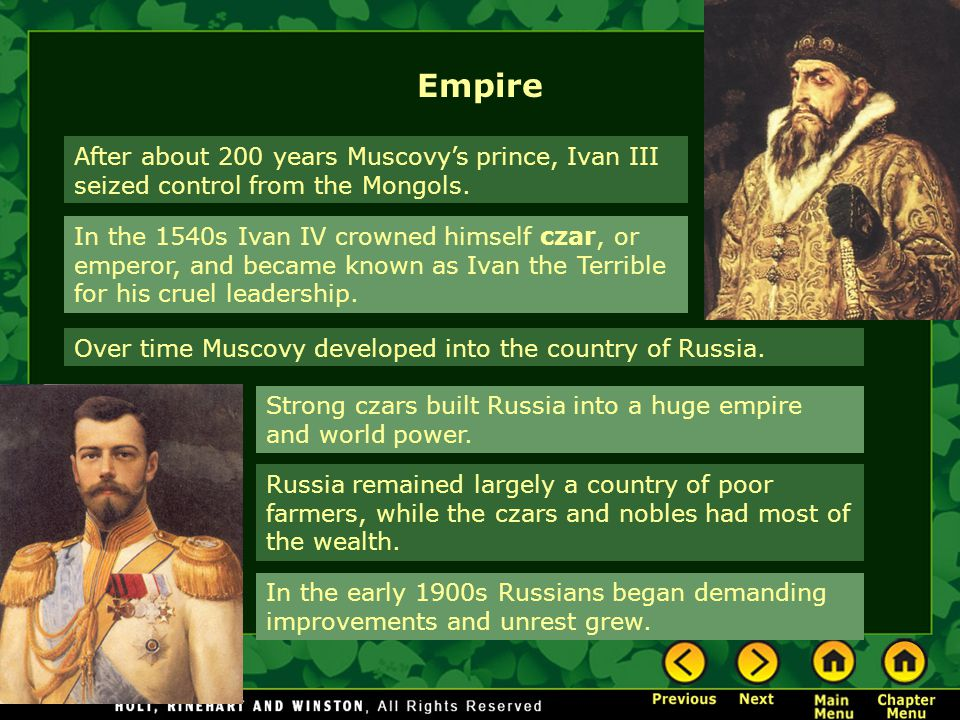 Empire After about 200 years Muscovy's prince, Ivan III seized control from the Mongols.