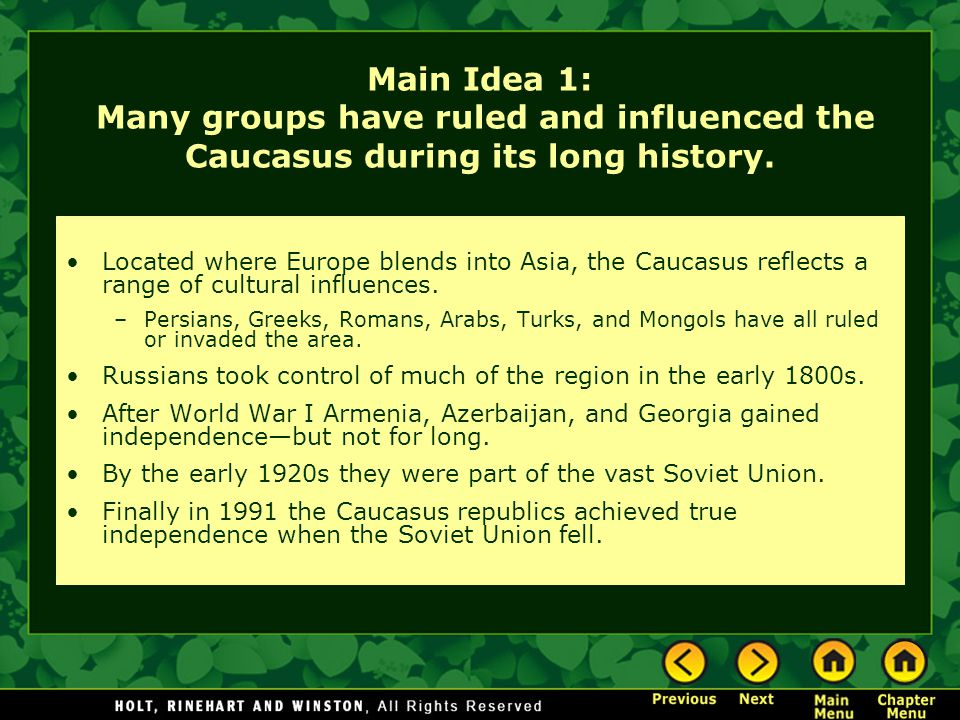 Main Idea 1: Many groups have ruled and influenced the Caucasus during its long history.
