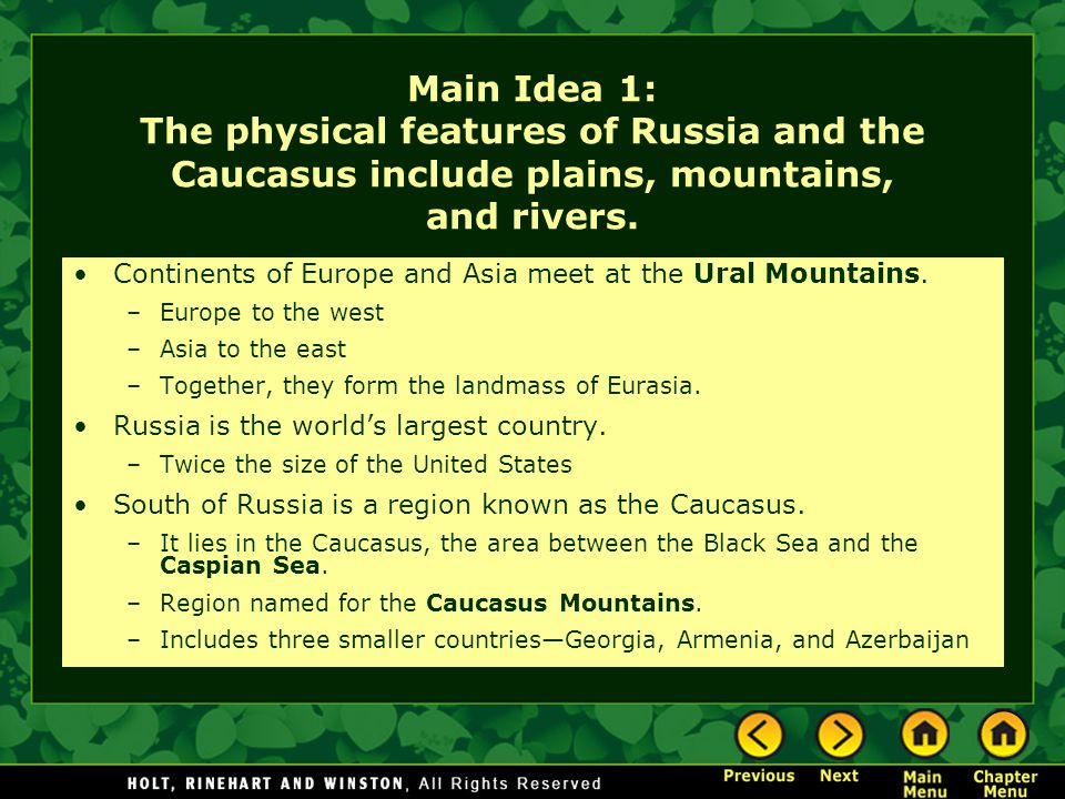 Main Idea 1: The physical features of Russia and the Caucasus include plains, mountains, and rivers.