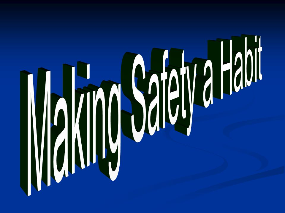 Making Safety a Habit