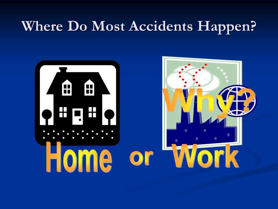 Where Do Most Accidents Happen