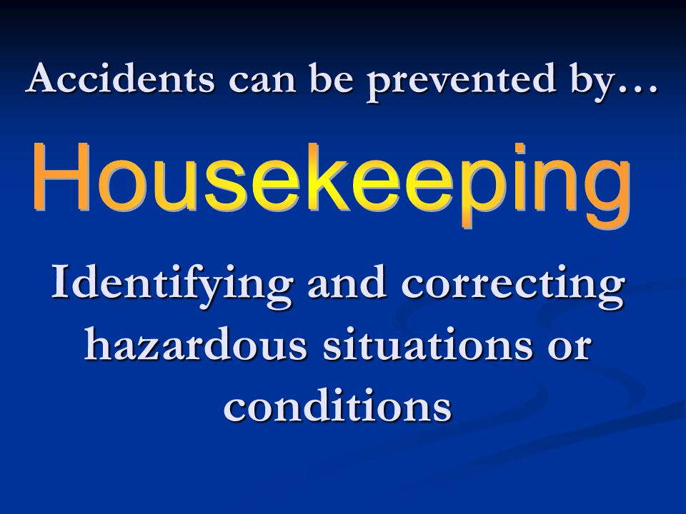 Identifying and correcting hazardous situations or conditions