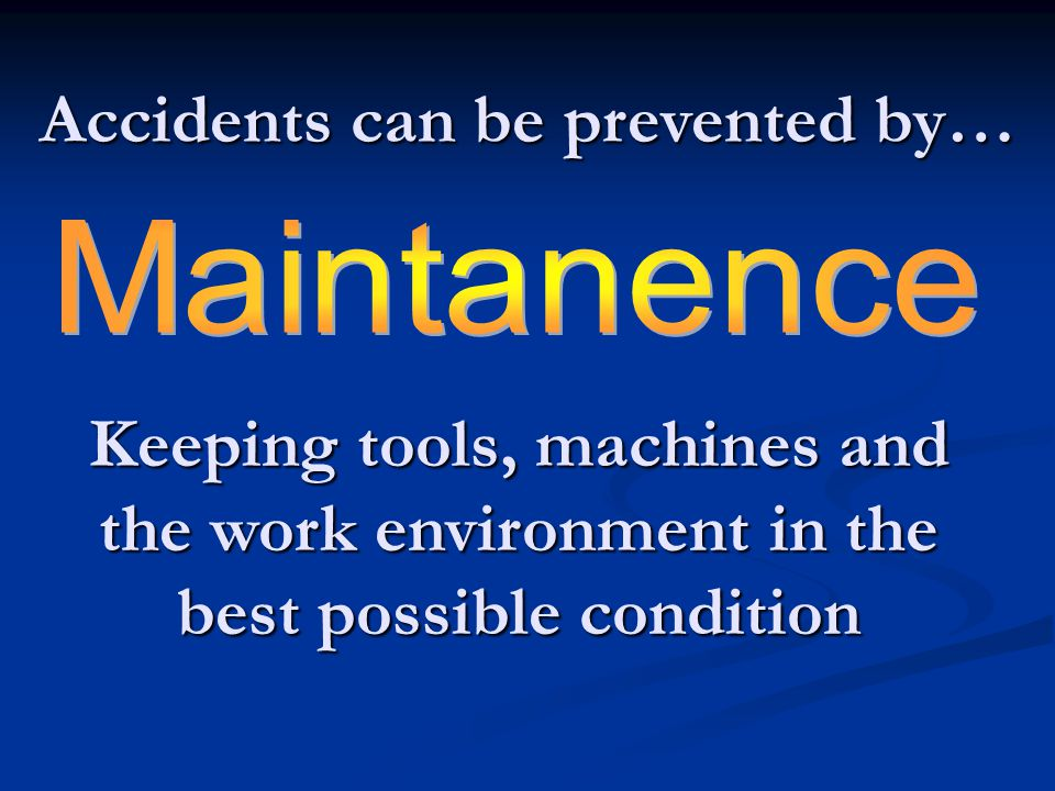 Accidents can be prevented by…