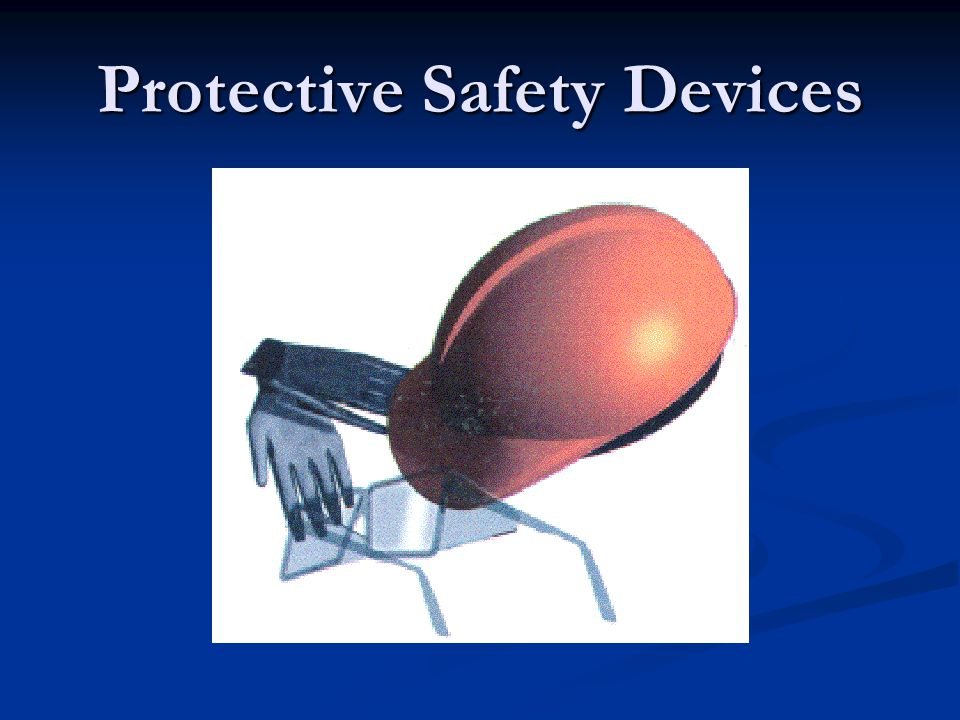 Protective Safety Devices