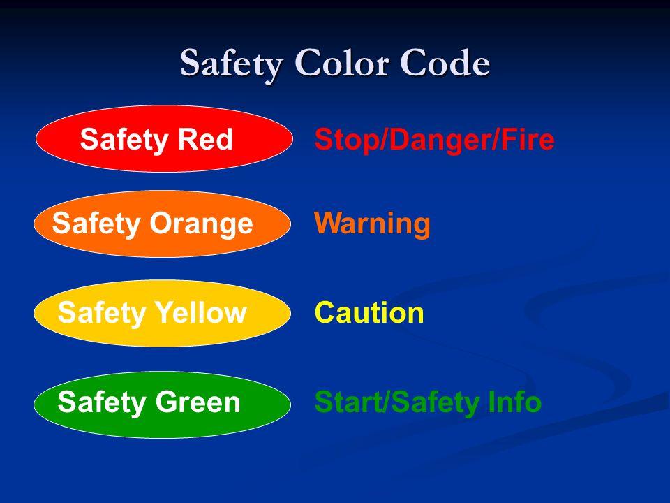 Safety Color Code Safety Red Stop/Danger/Fire Safety Orange Warning