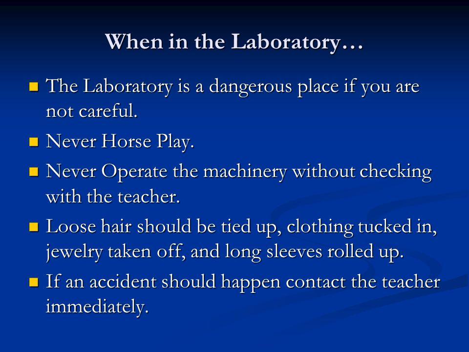 When in the Laboratory…