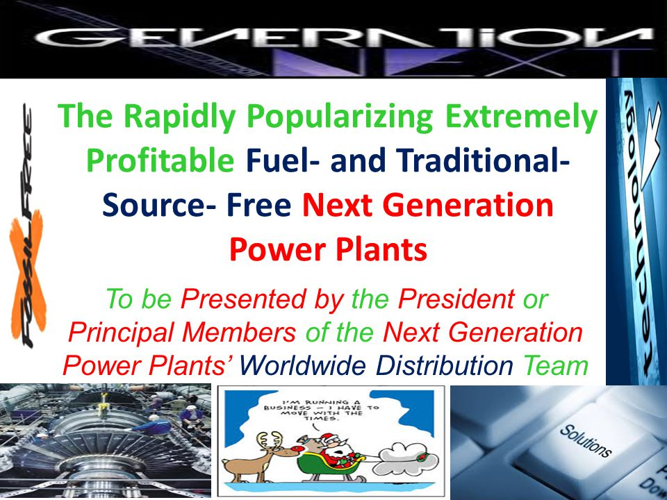 The Rapidly Popularizing Extremely Profitable Fuel- and Traditional-Source- Free Next Generation Power Plants