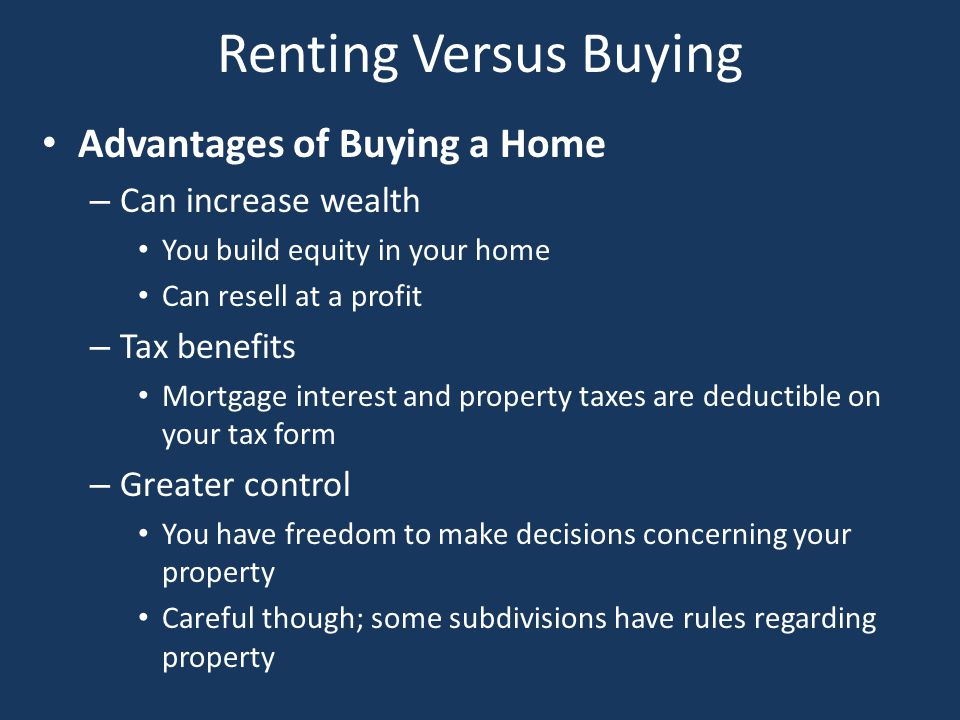 Renting Versus Buying Advantages of Buying a Home Can increase wealth