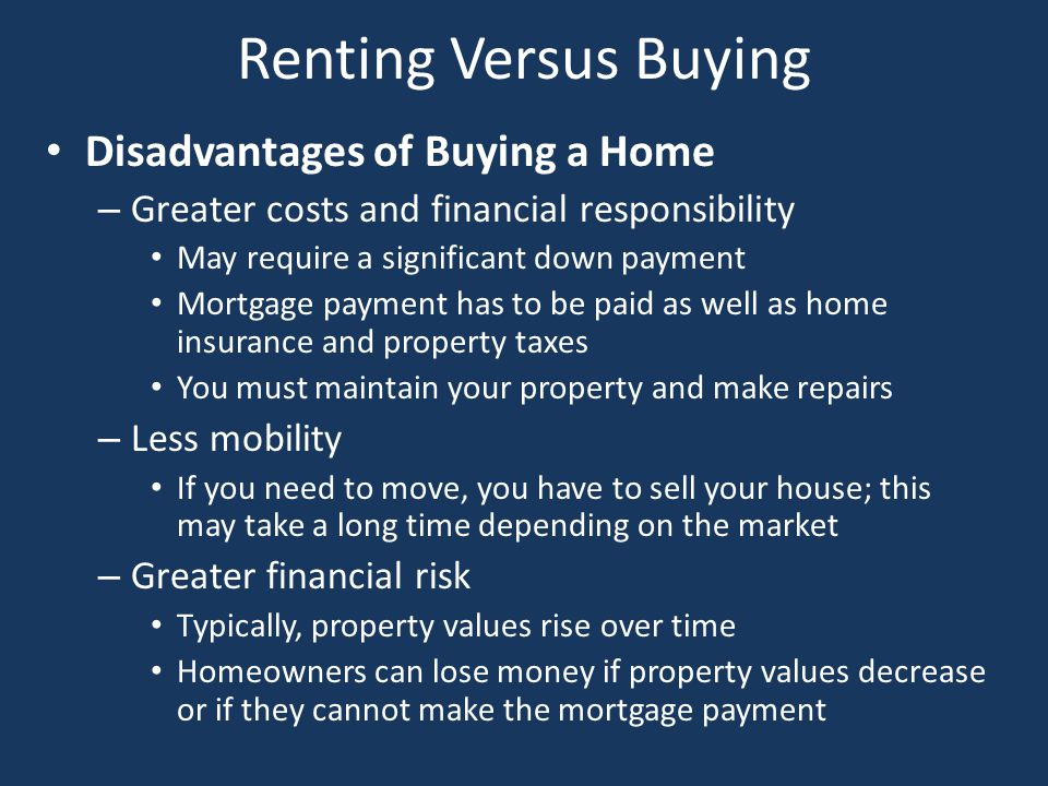 Renting Versus Buying Disadvantages of Buying a Home