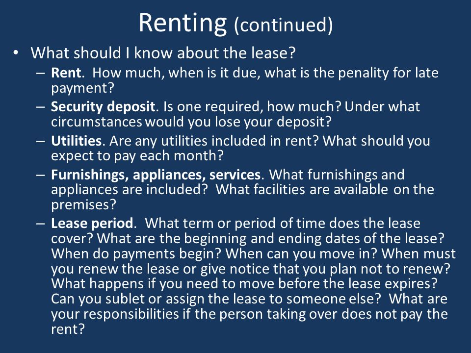 Renting (continued) What should I know about the lease