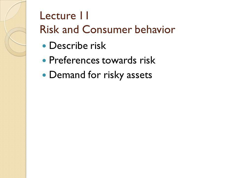 Lecture 11 Risk and Consumer behavior
