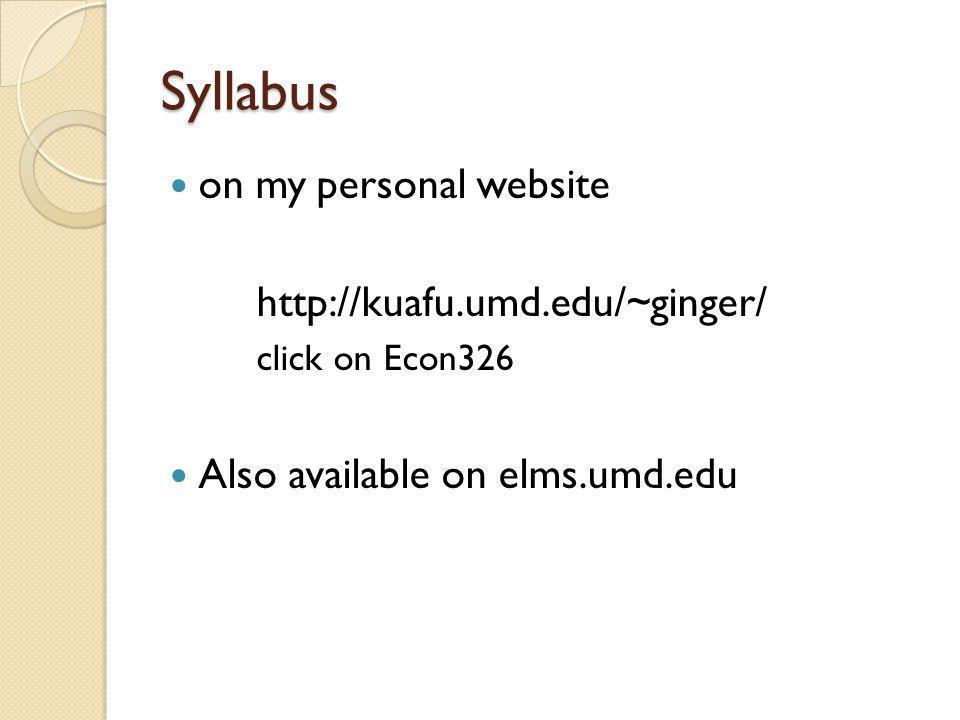 Syllabus on my personal website http://kuafu.umd.edu/~ginger/