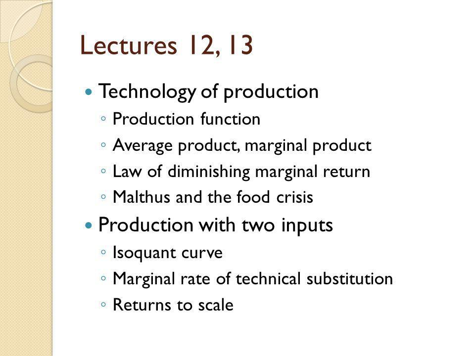 Lectures 12, 13 Technology of production Production with two inputs