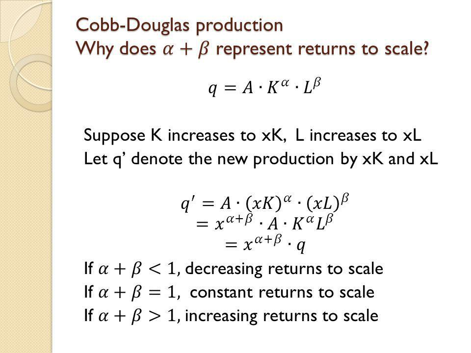 Cobb-Douglas production Why does 𝛼+𝛽 represent returns to scale
