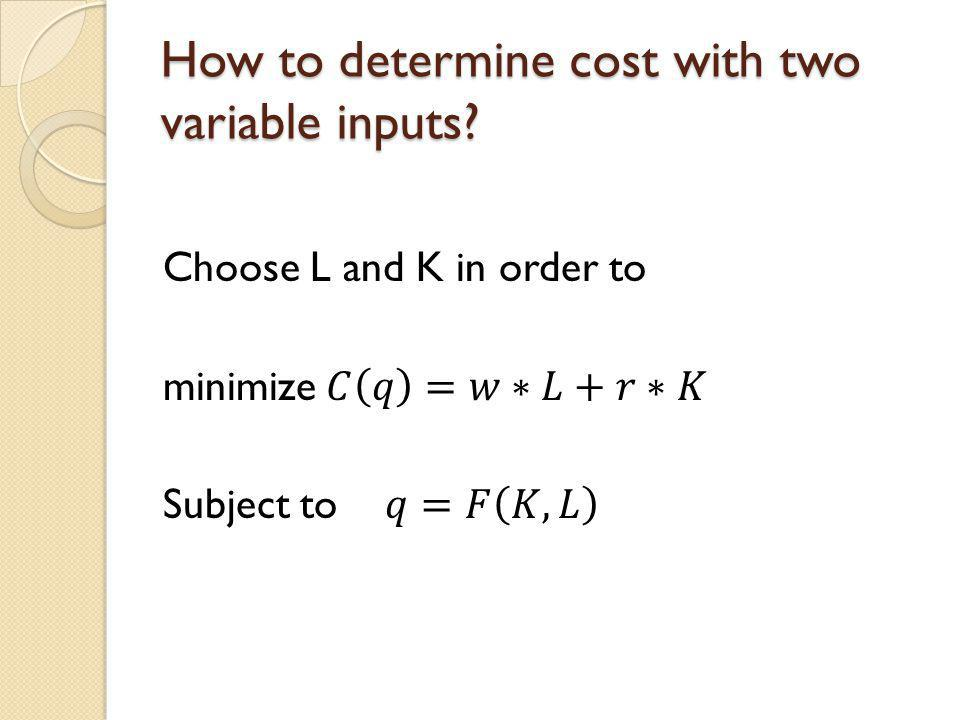 How to determine cost with two variable inputs